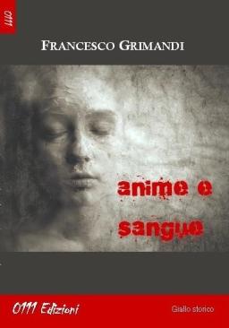 Anime e Sangue, di Francesco Grimandi