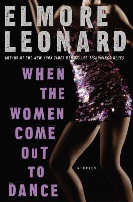 When-the-Women-Come-Out-to-Dance-Leonard-Elmore-9780060533281