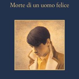 Morte di un uomo felice, di Giorgio Fontana