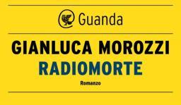 Radiomorte, di Gianluca Morozzi