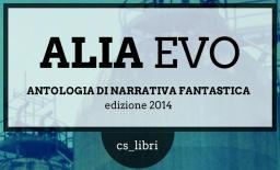 ALIA Evo – Antologia di narrativa fantastica.