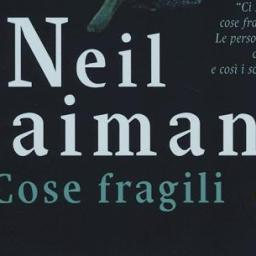 Cose fragili, di Neil Gaiman