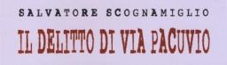 Il delitto di via Pacuvio, di Salvatore Scognamiglio