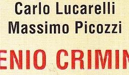Il genio criminale, di Carlo Lucarelli e Massimo Picozzi