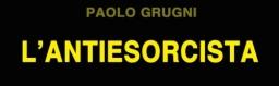 L'antiesorcista, di Paolo Grugni