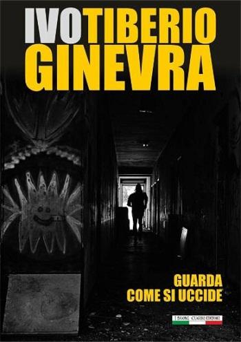 Guarda_come_si_uccide_di_Ivo_Tiberio_Ginevra