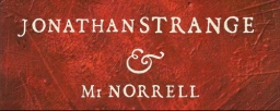 Jonathan Strange & il signor Norrell, di Susanna Mary Clarke