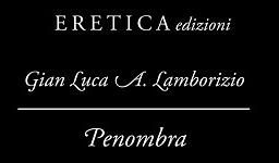 Penombra, di Gian Luca Lamborizio