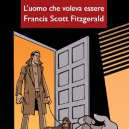 L'uomo che voleva essere Francis Scott Fitzgerald, di David Handler