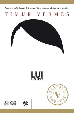 """""""Lui è tornato"""": il romanzo di esordio di Timur Vermes"""