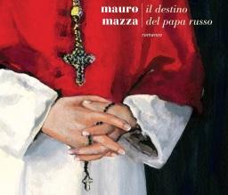 Il destino del papa russo, di Mauro Mazza  – Recensione