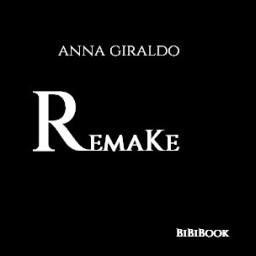 Remake, di Anna Giraldo – Recensione