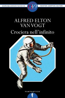 L'epoca d'oro della fantascienza. Crociera nell'infinito – Alfred E. Van Vogt