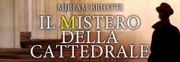 Il Mistero della Cattedrale, di Miriam Briotti