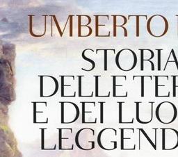 Storia delle terre e dei luoghi leggendari, di Umberto Eco – Recensione