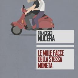 Le mille facce della stessa moneta, di Francesco Nucera – Recensione